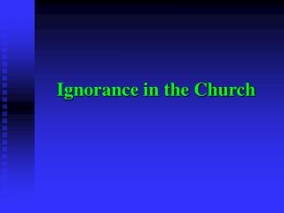 Ignorance in the Church