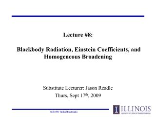 Lecture #8:  Blackbody Radiation, Einstein Coefficients, and Homogeneous Broadening