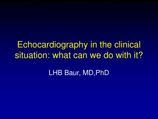 Echocardiography in the clinical situation: what can we do with it?