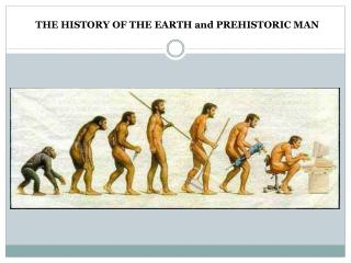 THE HISTORY OF THE EARTH and PREHISTORIC MAN