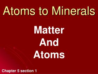 Atoms to Minerals