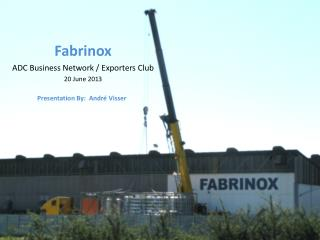 Fabrinox  ADC Business Network / Exporters Club 20 June 2013