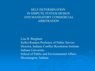 SELF-DETERMINATION     IN DISPUTE SYSTEM DESIGN AND MANDATORY COMMERCIAL