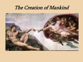 The Creation of Mankind