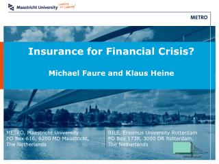 Insurance for Financial Crisis? Michael Faure and Klaus Heine