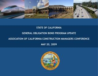 STATE OF CALIFORNIA GENERAL OBLIGATION BOND PROGRAM UPDATE
