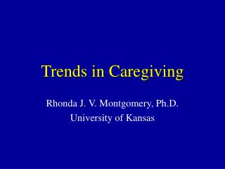 Trends in Caregiving