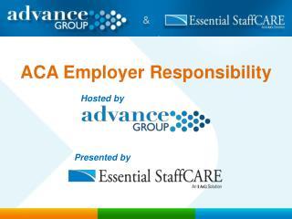 ACA  Employer Responsibility