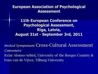 Invited  Symposium :  Cross-Cultural Assessment Conveners :