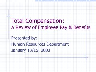 Total Compensation: A Review of Employee Pay & Benefits