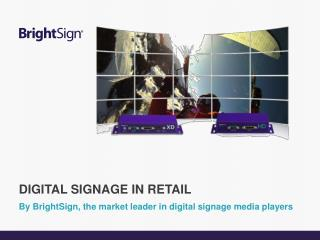 By BrightSign, the market leader in digital signage media players