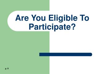 Are You Eligible To Participate?