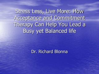 Dr. Richard  Blonna