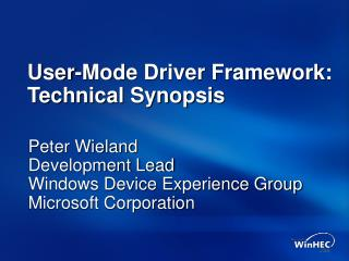 User-Mode Driver Framework:  Technical Synopsis