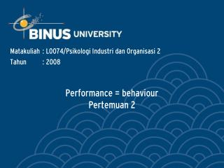 Performance = behaviour Pertemuan 2