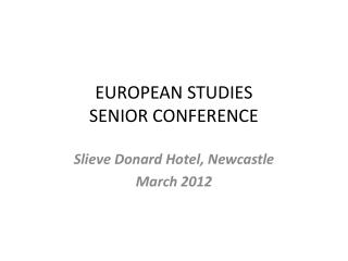 EUROPEAN STUDIES SENIOR CONFERENCE