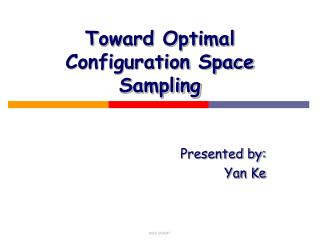 Toward Optimal Configuration Space Sampling