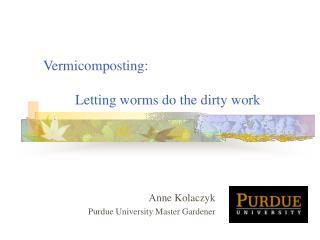 Vermicomposting: 	Letting worms do the dirty work
