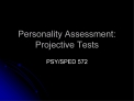 Personality Assessment:  Projective Tests
