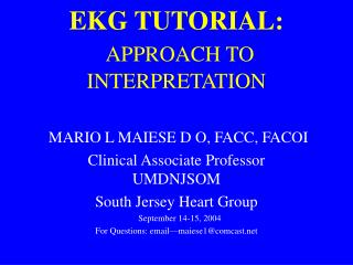 EKG TUTORIAL: APPROACH TO INTERPRETATION