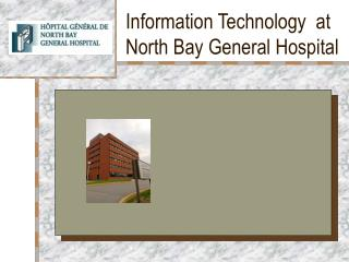 Information Technology  at North Bay General Hospital