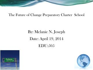 The Future of Change Preparatory Charter  School