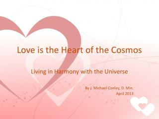 Love is the Heart of the Cosmos