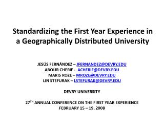 Standardizing the First Year Experience in a Geographically Distributed University