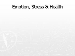 Emotion, Stress  Health