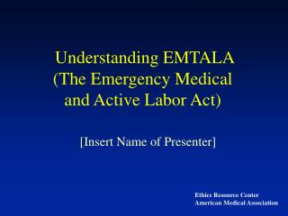 Understanding EMTALA (The Emergency Medical  and Active Labor Act)