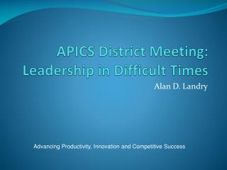 APICS District Meeting: Leadership in Difficult Times