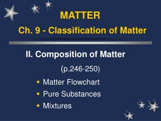Ch. 9 - Classification of Matter