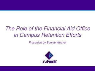 The Role of the Financial Aid Office in Campus Retention Efforts