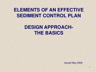 ELEMENTS OF AN EFFECTIVE  SEDIMENT CONTROL PLAN  DESIGN APPROACH- THE BASICS