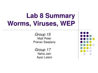 Lab 8 Summary Worms, Viruses, WEP