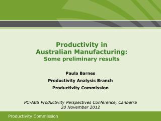 Paula Barnes Productivity Analysis Branch  Productivity Commission