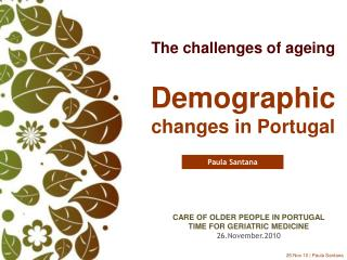 The challenges of ageing Demographic changes in  Portugal