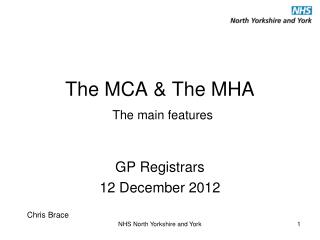 The MCA & The MHA The main features