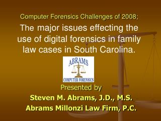 Computer Forensics Challenges of 2008; The major issues effecting the use of digital forensics in family law cases in So