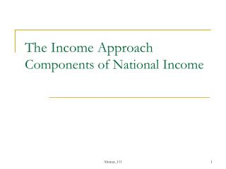 The Income Approach Components of National Income