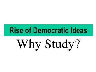 Rise of Democratic Ideas