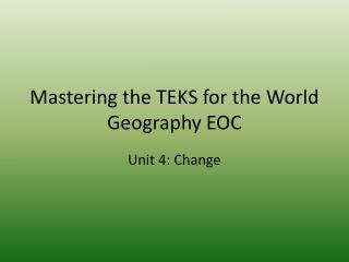 Mastering the TEKS for the World Geography EOC