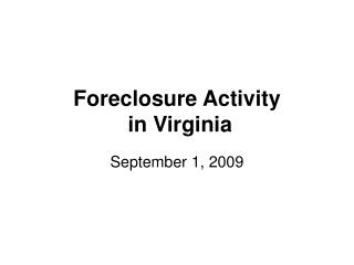 Foreclosure Activity  in Virginia