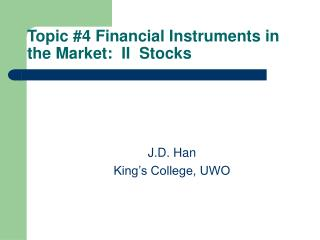 Topic #4 Financial Instruments in the Market:  II  Stocks