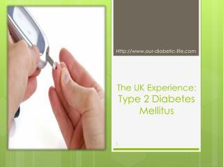 The UK Experience: Type 2 Diabetes Mellitus