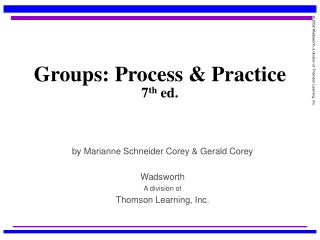 Groups: Process & Practice  7 th  ed.