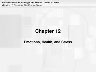 Chapter 12  Emotions, Health, and Stress