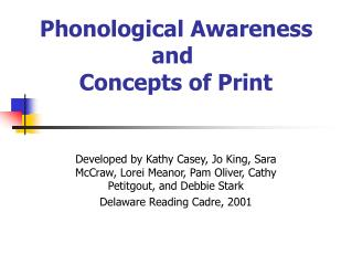 Phonological Awareness                   and        Concepts of Print