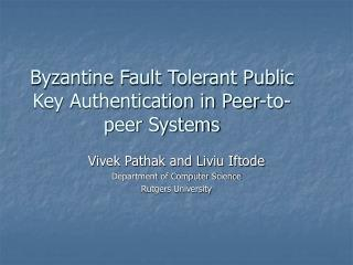Byzantine Fault Tolerant Public Key Authentication in Peer-to-peer Systems