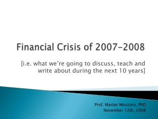Financial Crisis  of  2007-2008